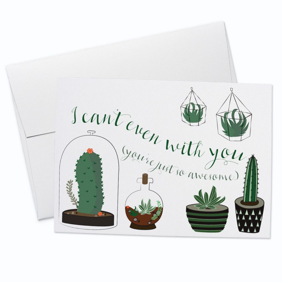 Can't Even Cactus Greeting Card