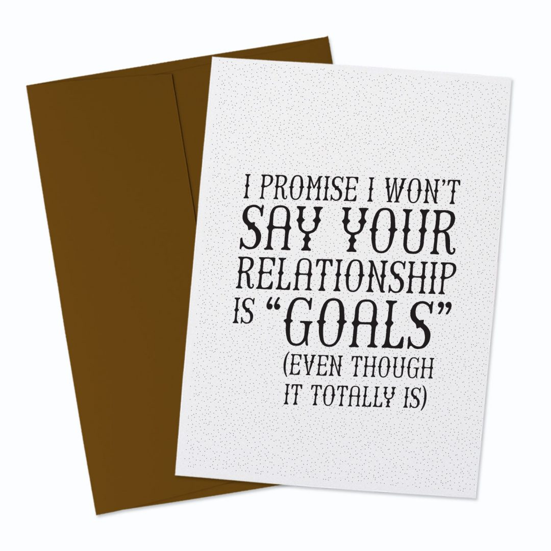 Relationship Goals Greeting Card