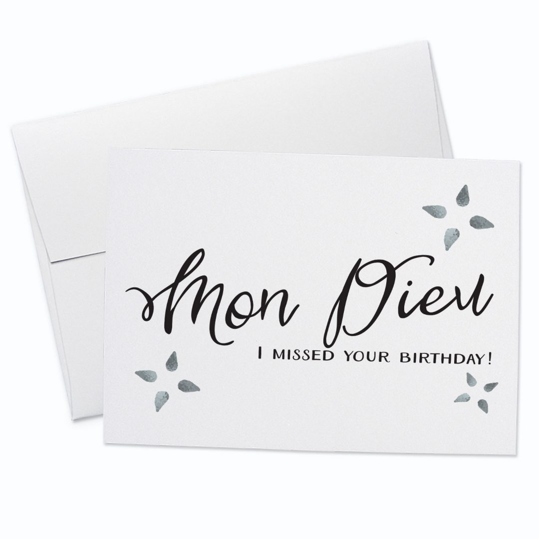Mon Dieu Belated Birthday Greeting Card